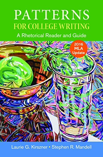 Patterns for College Writing with 2016 MLA: Kirszner, Laurie G.;