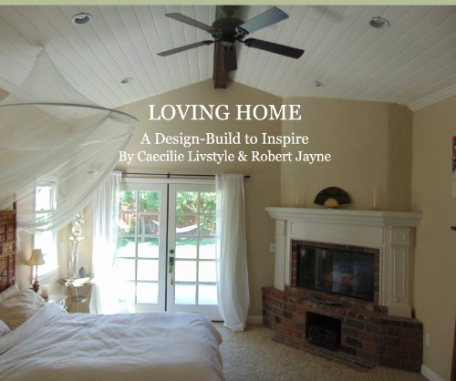 9781320004930: LOVING HOME A Design-Build to Inspire By Caecilie Livstyle & Robert Jayne