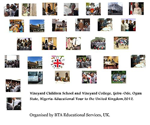 9781320061537: Vineyard Children School and Vineyard College, Ijebu-Ode, Ogun State, Nigeria-Educational Tour to the United Kingdom