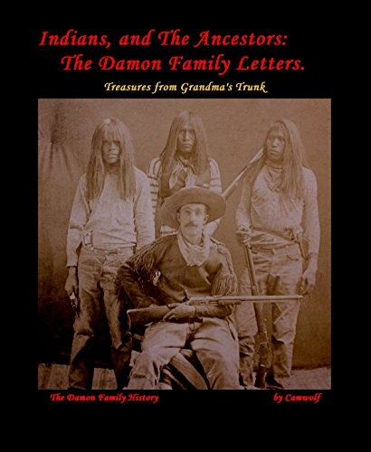 9781320089425: Indians, and The Ancestors: The Damon Family Letters.