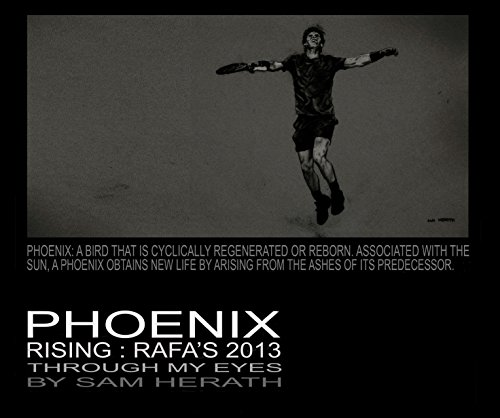 9781320197113: PHOENIX RISING:RAFA'S 2013