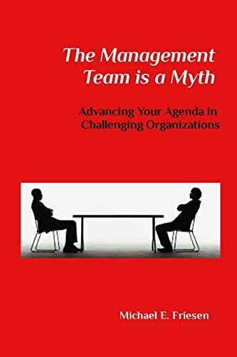 The Management Team is a Myth: Michael E. Friesen