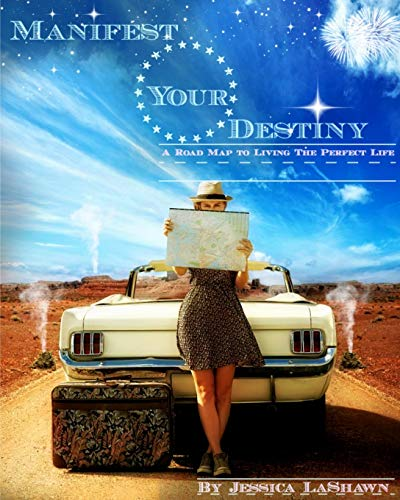 9781320415187: Manifest Your Destiny: A Road Map to Living the Perfect Life