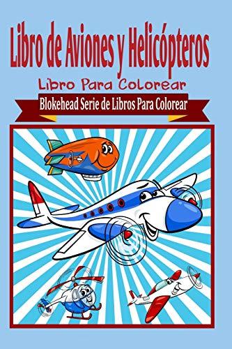 Libro de Aviones y Helicopteros Libro Para: El Blokehead