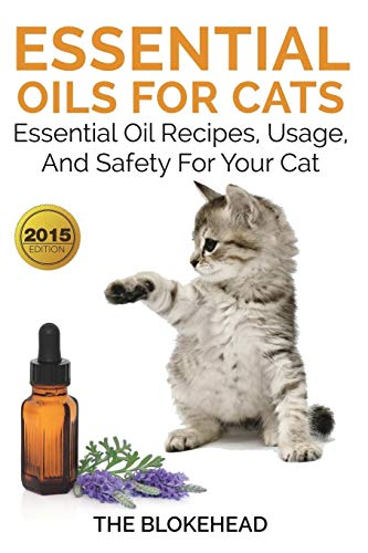 9781320512886: Essential Oils For Cats: Essential Oil Recipes, Usage, And Safety For Your Cat