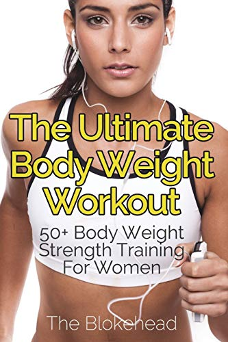 9781320517140: The Ultimate Body Weight Workout: 50+ Body Weight Strength Training For Women