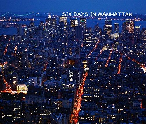 9781320573993: SIX DAYS IN MANHATTAN