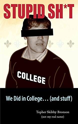 STUPID SH*T We Did in College... (and stuff): Kevin Christopher Brown