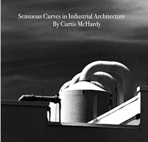 9781320727433: Sensuous Curves in Industrial Architecture By Curtis McHardy