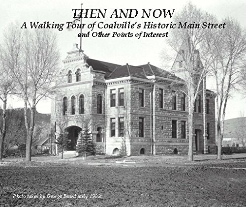 9781320986816: THEN AND NOW A Walking Tour of Coalville's Historic Main Street and Other Points of Interest, Softcover Amazon