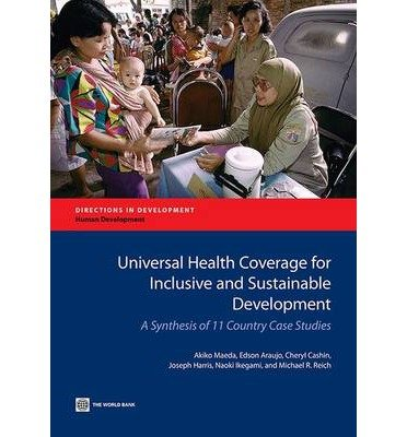 9781322023687: Universal Health Coverage for Inclusive and Sustainable Development: A Synthesis of 11 Country Case Studies (Directions in Development)