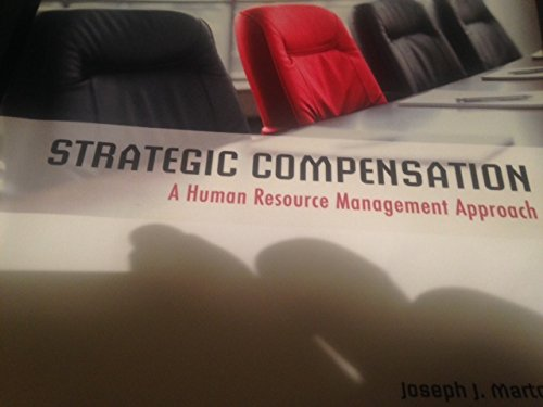 9781323004432: Strategic Compensation: A Human Resource Management Approach (7th Edition)