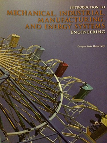 Introduction to Mechanical, Industrial, Manufacturing and Energy: Oregon State University