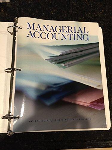 Managgerial Accounting (Custom Esition for Miami Dade: Pearson