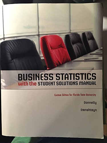Business Statistics with the Student Solutions Manual, Custom Edition for Florida State University
