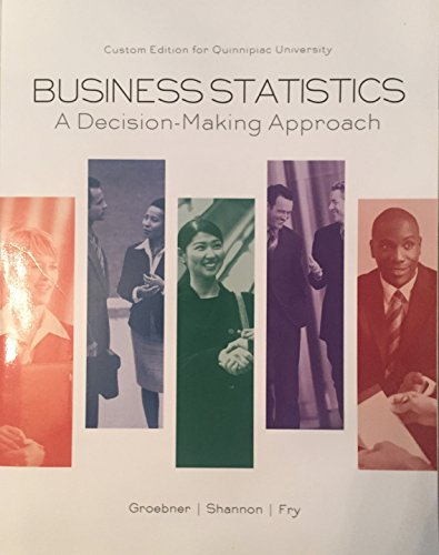 9781323113530: BUSINESS STATISTICS: A DECISION-MAKING APPROACH/ CUSTOM EDITION FOR QUINNIPIAC UNIVERSITY ISBN 9781323113530
