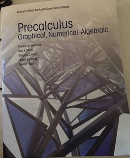 Precalculus: Graphical, Numerical, Algebraic (Custom Edition for: David E. Bock,