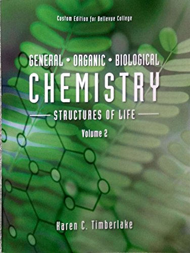 9781323149690: General Organic Biological Chemistry Structures of Life Volume 2 (Custom Edition for Bellevue College)