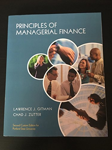 Principles of Managerial Finance (2nd Custom Edition: Lawrence J. Gitman,