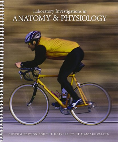 9781323183588: Laboratory Investigations in Anatomy & Physiology, Custom Editon for University of Massachusetts (3rd Edition)