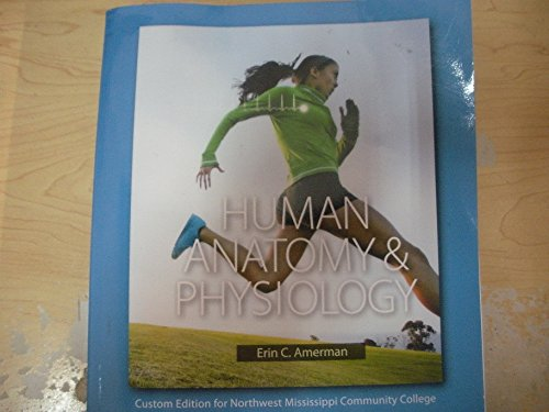 9781323228319: Human Anatomy & Physiology Custom Edition for Northwest Mississippi Community College BIO2513 & BIO2523