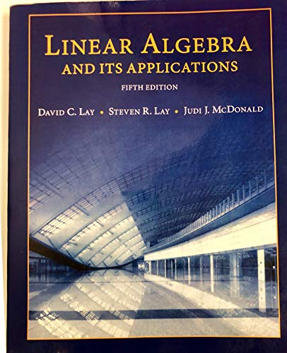 9781323235737: LINEAR ALGEBRA AND ITS APPLICATIONS, 5TH EDITION