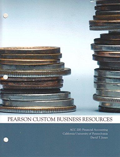 ACC200: Financial Accounting California University of Pennsylvania (NEW!!): David T. Jones