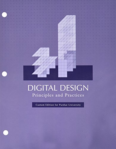 Digital Design: Principles and Practices, Custom Edition: John F. Wakerly