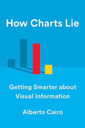 9781324001560: How Charts Lie: Getting Smarter About Visual Information