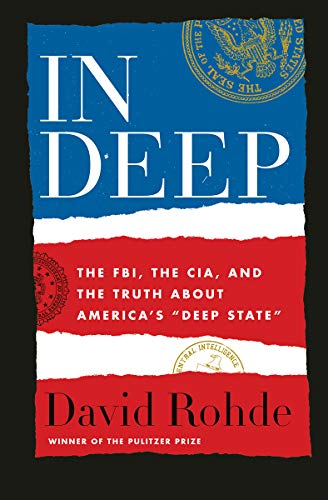 9781324003540: In Deep: The FBI, the CIA, and the Truth About America's Deep State