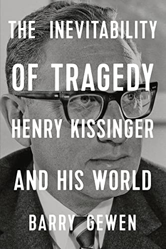 9781324004059: The Inevitability of Tragedy: Henry Kissinger and His World