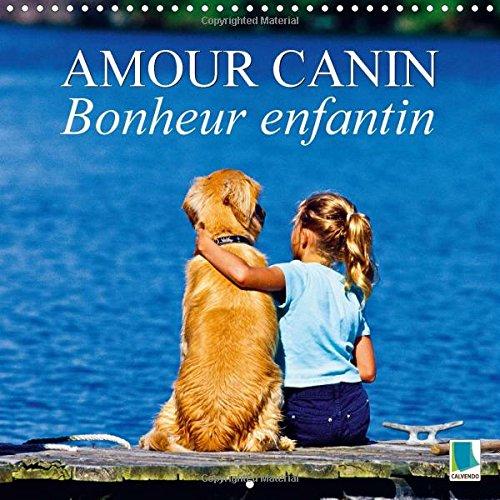 9781325005321: Amour canin - Bonheur enfantin 2015: Labrador, Caniche ou Golden Retriever : le chien de famille (Calvendo Animaux)