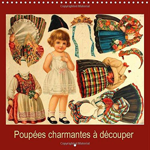 9781325007608: Poupees Charmantes a Decouper: Un Calendrier Avec Des Poupees Anciennes a Decouper Et a Habiller Pour Les Petits Et Pour Les Grands.