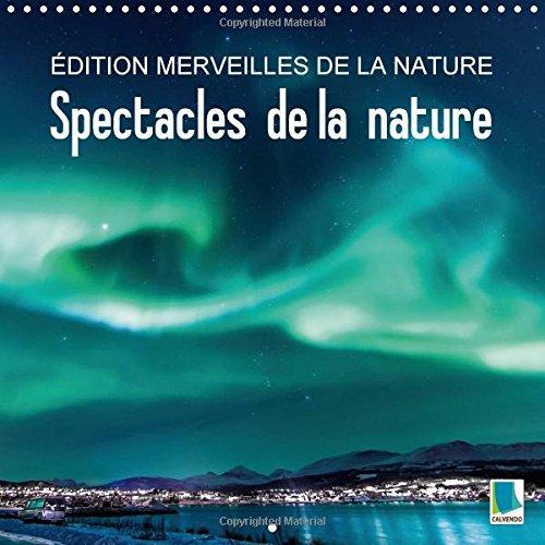 9781325008179: Édition Merveilles de la Nature Spectacles de la Nature Calendrier Mural 2015 300 300 Mm Square (Calvendo Nature)