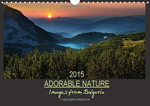 9781325020812: Adorable Nature - Images from Bulgaria / UK-Version (Wall Calendar 2015 DIN A4 Landscape): The beautiful nature of Bulgaria (Monthly calendar, 14 pages) (Calvendo Nature)