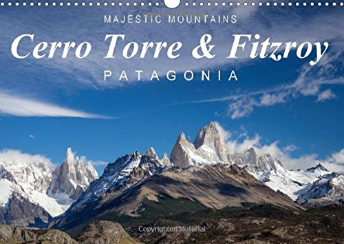 9781325026395: Majestic Mountains Cerro Torre & Fitzroy Patagonia / UK-Version 2015: Unique pictures from Cerro Torre and Cerro Fitzroy (Calvendo Nature)