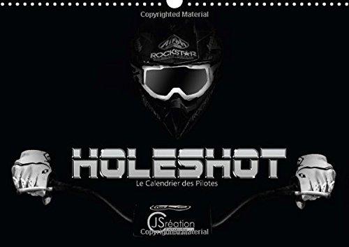 9781325026685: Holeshot Le Calendrier Des Pilotes: Le Calendrier Des Pilotes De Motocross (Calvendo Sportif) (French Edition)