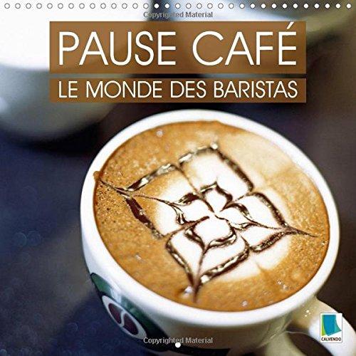 9781325029730: Pause Cafe : Le Monde Des Baristas: La Culture Du Cafe - Un Plaisir a Deguster Lentement Les Yeux Fermes