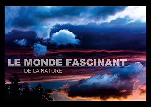 Le monde fascinant de la nature (Livre poster  DIN A3 horizontal): La nature vue par Christophe ...