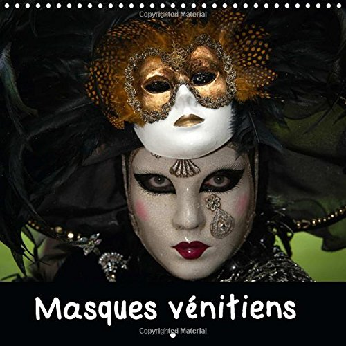 9781325034512: Masques Venitiens: Presentation De Quelques Masques Venitiens Presentes Lors De Carnavals (Calvendo Places) (French Edition)