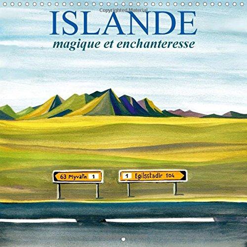 9781325038916: Islande Magique Et Enchanteresse: Un Voyage En Peintures Dans Les Merveilleux Paysages D'islande (Calvendo Nature) (French Edition)