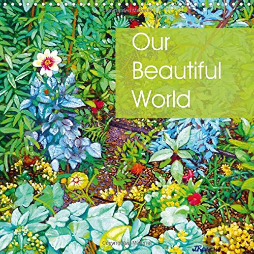 9781325039920: Our Beautiful World (Wall Calendar 2015 300 × 300 mm Square): The world is a beautiful place. (Monthly calendar, 14 pages) (Calvendo Art)