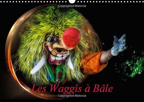9781325041640: Les Waggis a Bale: Quelques Masques Traditionnels Du Carnaval De Bale (Calvendo Art) (French Edition)