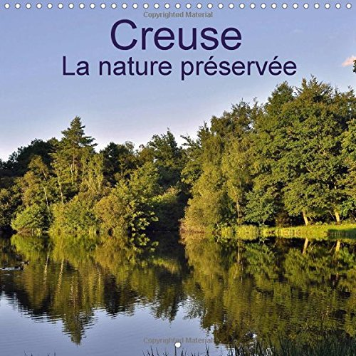 9781325042210: Creuse La Nature Preservee: La Creuse, Un Departement Rural Ou La Nature Reprend Ses Droits.