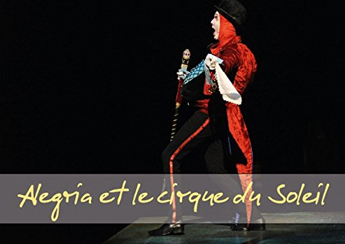 9781325042388: Alegria Et Le Cirque Du Soleil Livre P