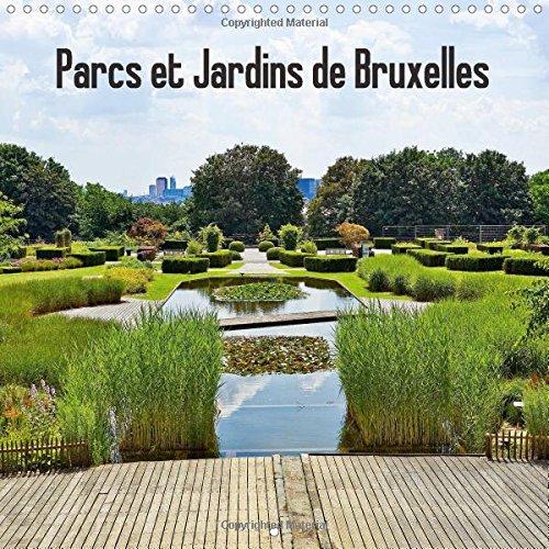 9781325042739: Parcs Et Jardins De Bruxelles: Les Parcs Et Jardins De Bruxelles Sont Fleuris, Les Arbres Magnifiques Et Les Allees Agreables (Calvendo Nature) (French Edition)