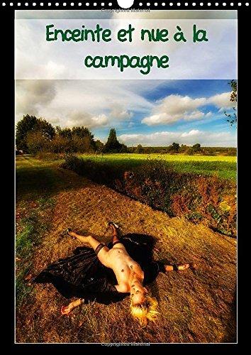 9781325045617: Enceinte Et Nue a La Campagne: Jeune Femme Enceinte Se Denude En Poses Legeres a La Campagne. (Calvendo Personnes) (French Edition)