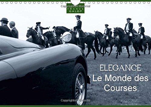 9781325045778: Le Monde Des Courses Elegance: Photos D'art De Capella Mp Sur L'elegance Du Monde Des Courses, Des Chevaux, Sur Les Hippodromes De France Galop. (Calvendo Sportif) (French Edition)