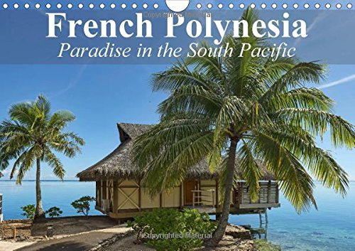 9781325053704: French Polynesia Paradise in the South Pacific: French Polynesia is Still About as Dreamy as Reality Gets. (Calvendo Places)