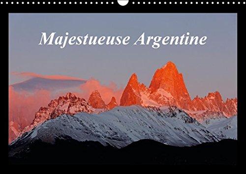 Majestueuse Argentine: Photographies des Superbes Paysages de la Terre de Feu et de la Patagonie. (...